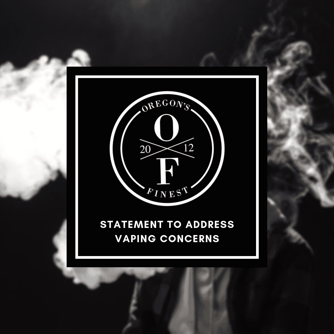 Oregon's Finest Addresses Vape Concerns